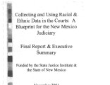 Collecting and Using Racial and Ethnic Data in the Courts: A Blueprint for the New Mexico Judiciary: Final Report and...