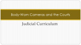 Body-Worn Cameras and the Courts: Judicial Curriculum