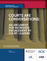 Courts Are Conversations: An Argument for Increased Engagement by Court Leaders