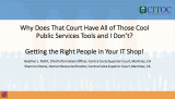 Why Does That Court Have All of Those Cool Public Service Tools and I Don't? Getting the Right People in Your IT Shop!